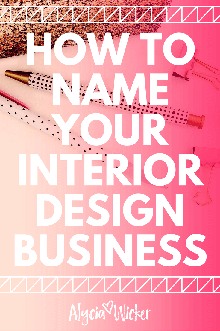 How To Name Your Interior Design Business Design Company Names Business Design Interior Design Career