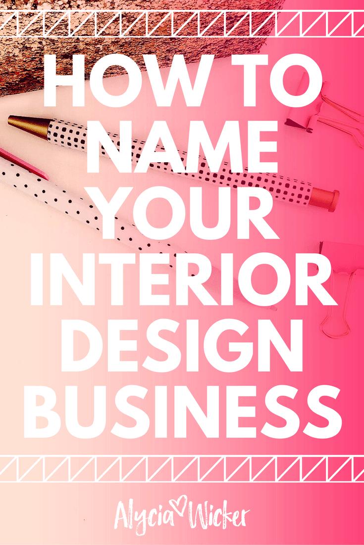 How To Name Your Interior Design Business Design company
