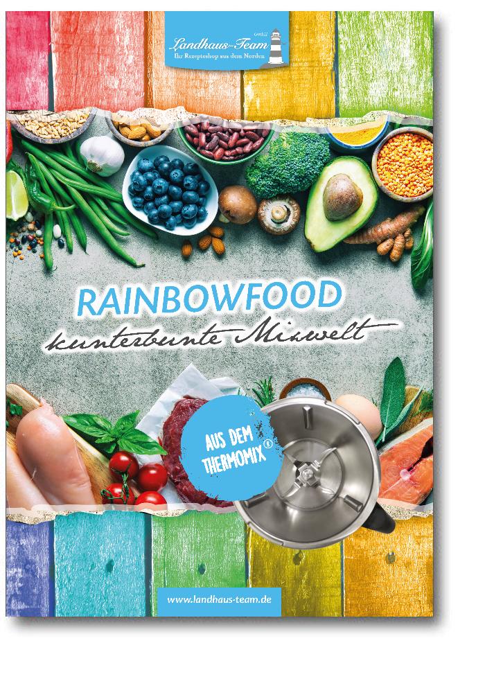 Endlich Ist Es Da Unser Neues Buch Rainbowfood Kunterbunte Mixwelt Der Titel Sagt Schon Alles Ein Kunterbunter Mix Aus Viele Leckere Rezepte Thermomix Lecker