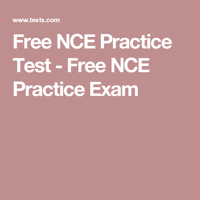 Free NCE Practice Test - Free NCE Practice Exam | Study for