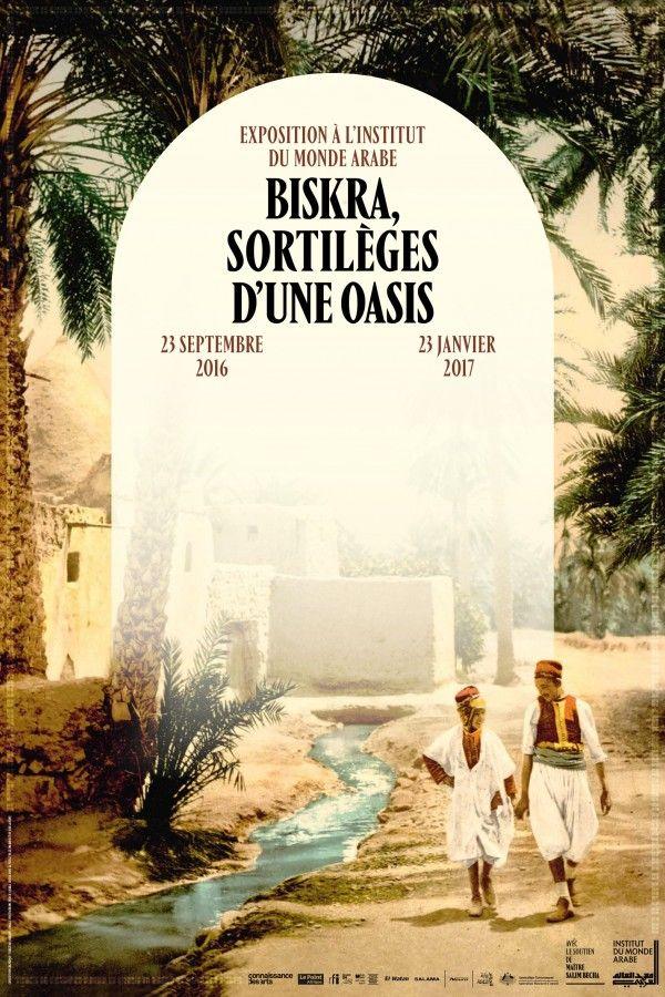 Expo Biskra Sortileges D Une Oasis Institut Du Monde Arabe