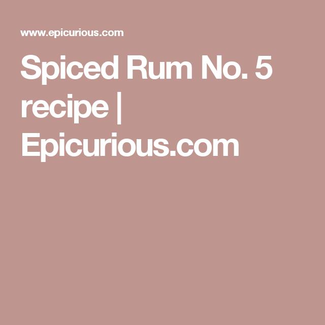 Spiced Rum No. 5 recipe | Epicurious.com