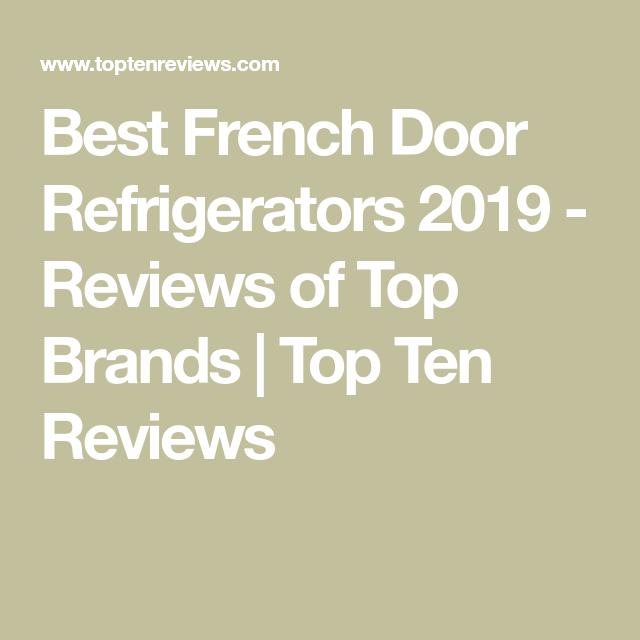 Best French Door Refrigerators 2020 Keep Your Food Fresh Best French Door Refrigerator French Doors Top Refrigerator