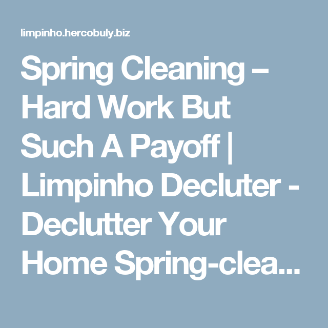 spring cleaning hard work but such a payoff limpinho decluter