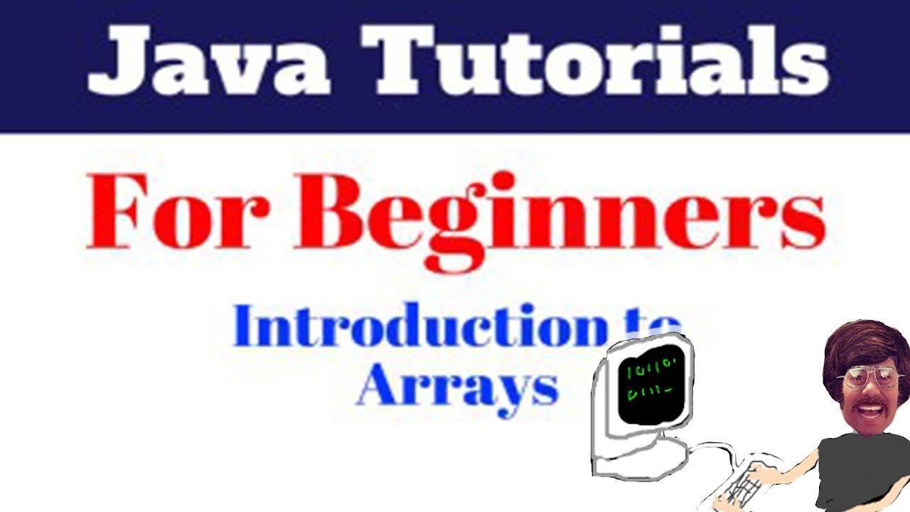 Java programming tutorial introduction to arrays java