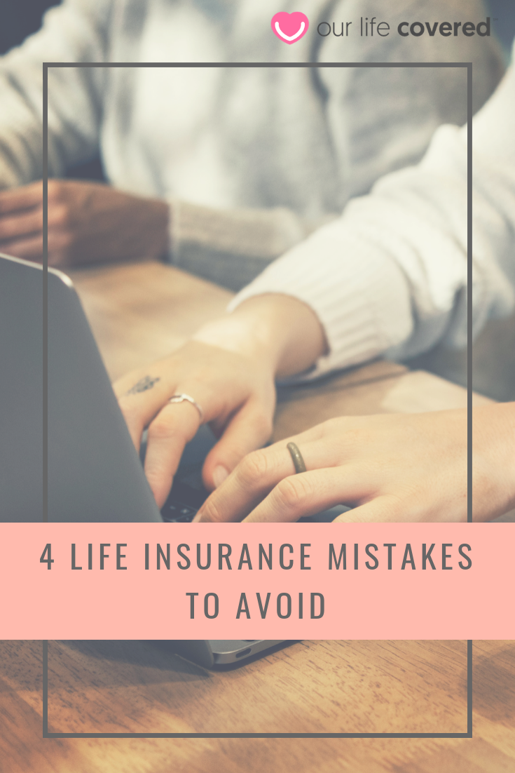 Life Insurance Can Be A Tough Decision Don T Make These 4 Common