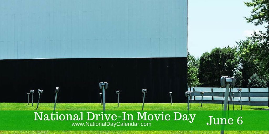 NATIONAL DRIVE-IN MOVIE DAY National Drive-In Movie Day is observed annually on June 6th. Richard M. Hollingshead Jr. of Camden, New Jersey was the creator of the drive-in theater. Hollings…