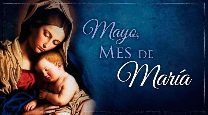 Hoy empezamos mayo, el mes dedicado a María