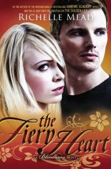 The Fiery Heart: A Bloodlines Novel: Richelle Mead: 9781595143204: Amazon.com: Books
