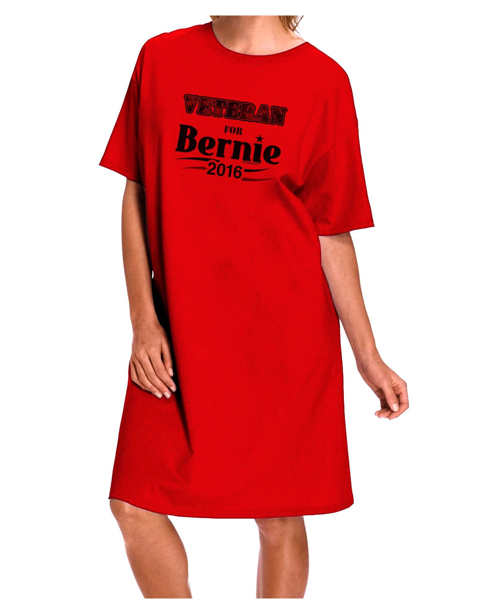 TooLoud Veteran for Bernie 2016 Adult Wear Around Night Shirt and Dress
