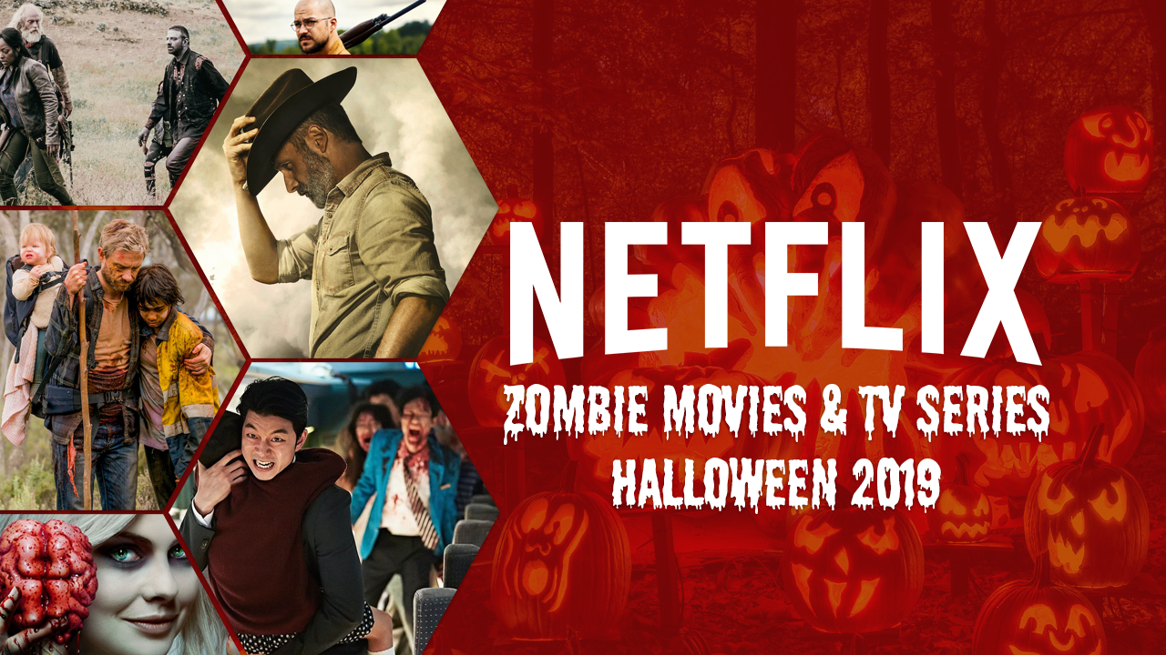 Zombie Movies & TV Series on Netflix Halloween 2019
