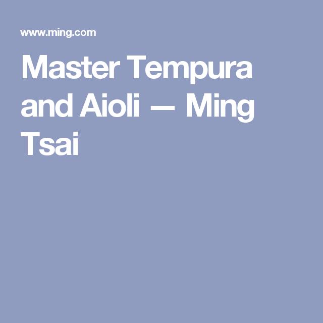 Master Tempura and Aioli — Ming Tsai