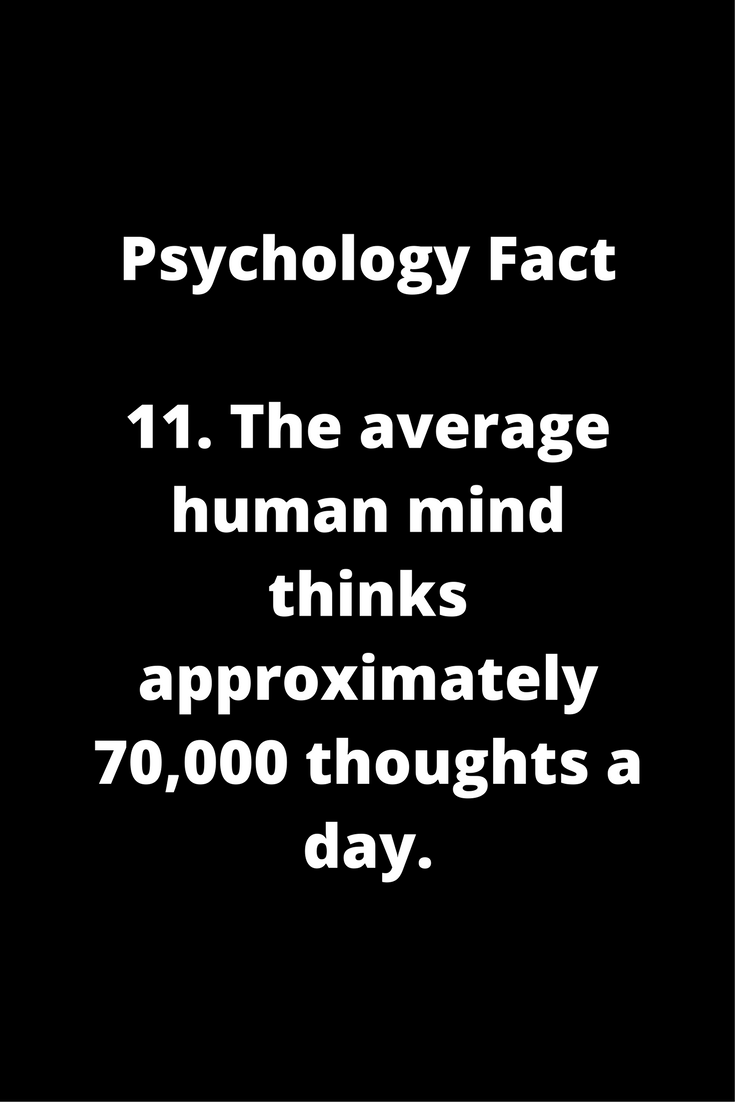 25 Incredible Psychological Facts - because there's a lot ...