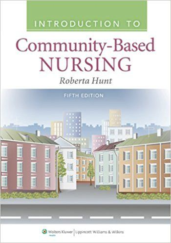Introduction To Community Based Nursing 5th Edition Test Bank Hunt