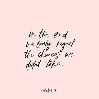 """Wildfire Co. by Tara Jeong on Instagram: """"In the end we only regret the chances we didn't take / #motivation#liveyourbestlife#regretnothing#friday#takeachance#makeyourownluck"""""""