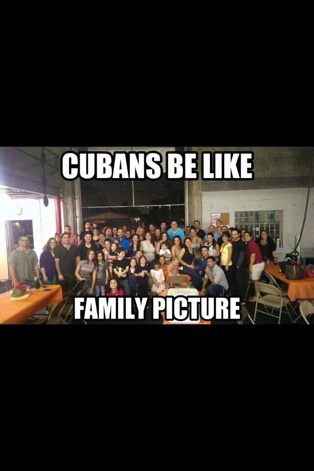 We Took An All Cousin Picture And We Covered An Entire Doc Cuban Humor Cubans Be Like Cuban Culture