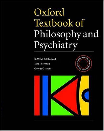 Oxford Textbook Of Philosophy Of Psychiatry Textbook Psychiatry Philosophy Of Mind
