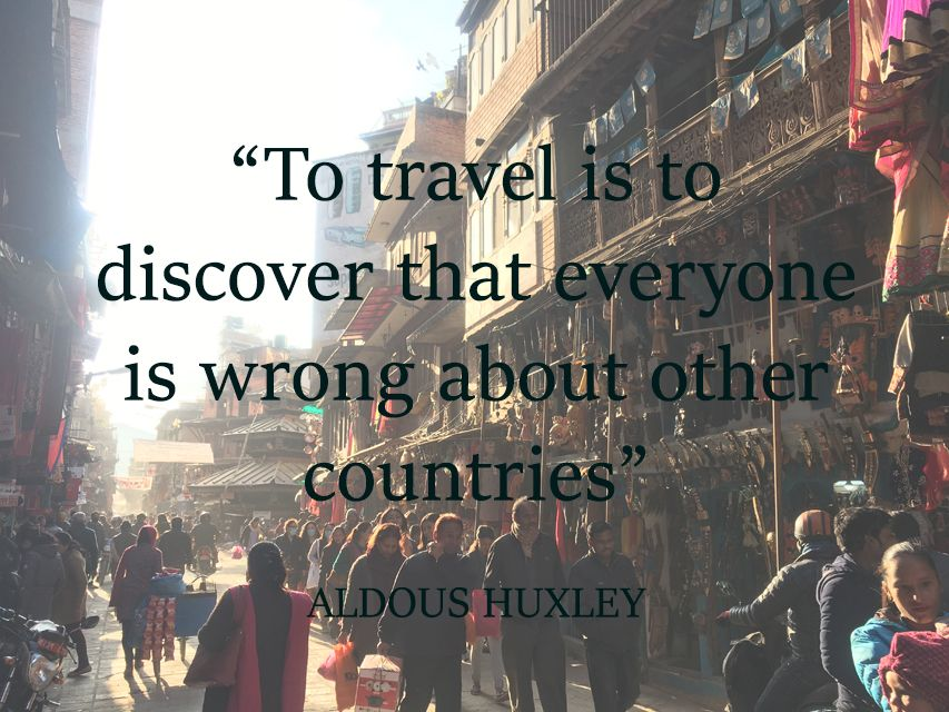 """""""To travel is to discover that everyone is wrong about other countries."""" Aldous Huxley - - - #travelquotes #travelinspiration #wanderlust"""
