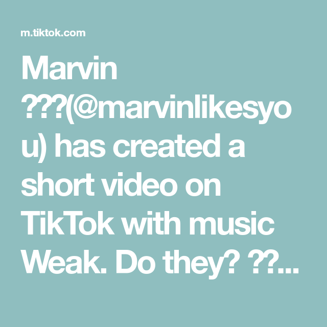 Marvin Marvinlikesyou Has Created A Short Video On Tiktok With Music Weak Do They Fyp Viral Skater Music Marvin Create