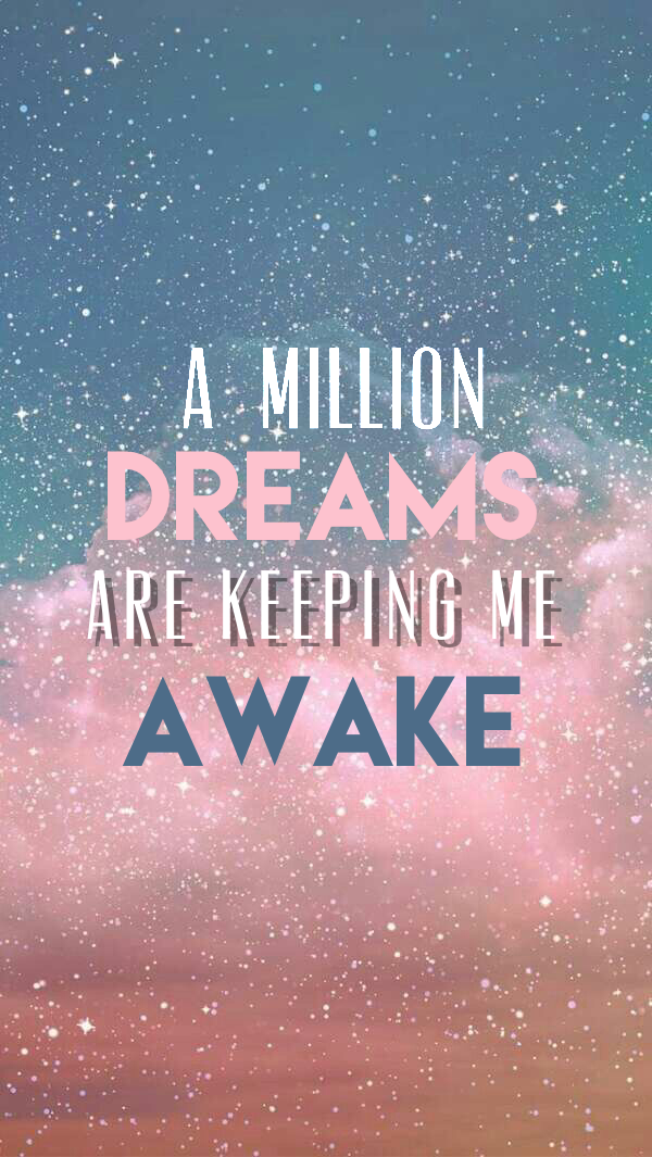 A million dreams are keeping me awake.   Leadership   Quote ...