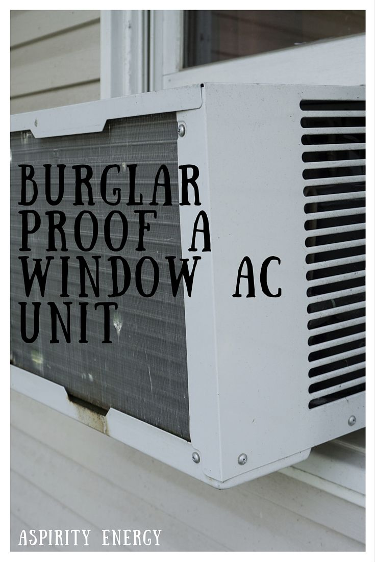 Burglar Proof A Window Air Conditioner Unit Video Learn How To Secure Your Window A Window Unit Air Conditioners Window Air Conditioning Units Window Ac Unit