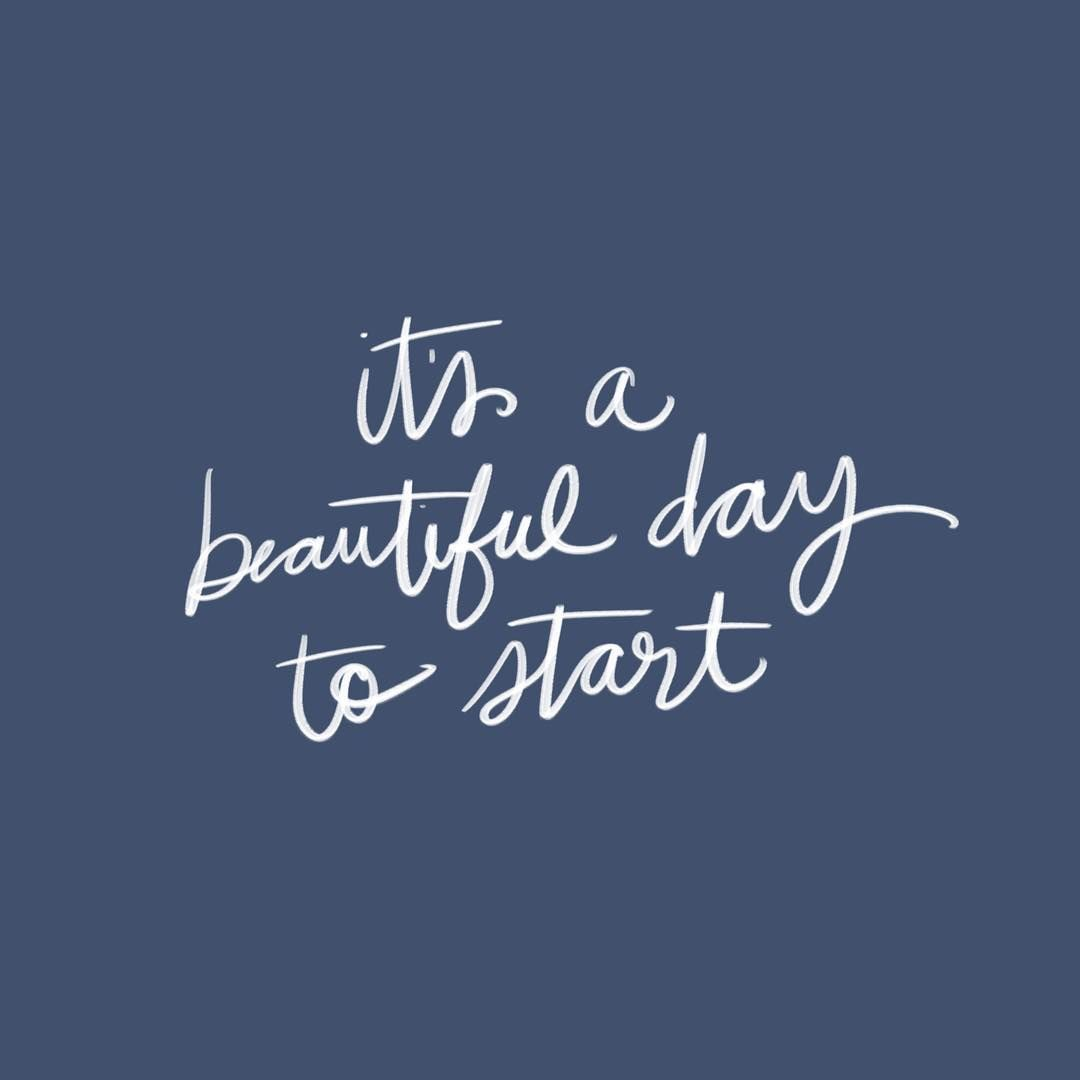 It S A Beautiful Day To Start Pace Creative Design Beautiful Day Quotes Best Advice Quotes Simple Quotes
