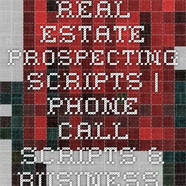 Real Estate Prospecting Scripts Phone Call Scripts \ Business - real estate business plan