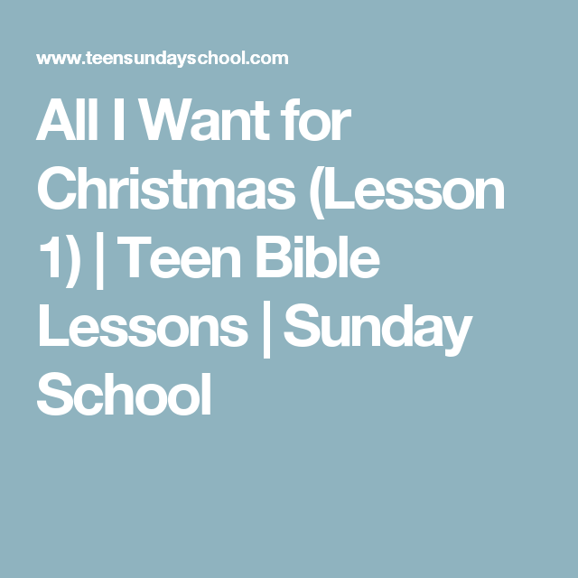 All I Want for Christmas (Lesson 1) | Teen Bible Lessons | Sunday