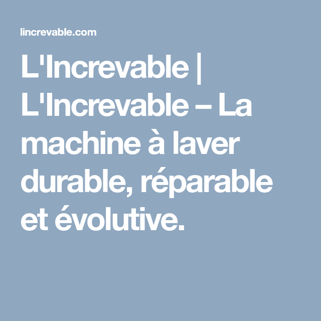 L Increvable L Increvable La Machine à Laver Durable Réparable Et évolutive Machine à Laver La Machine Evolutif