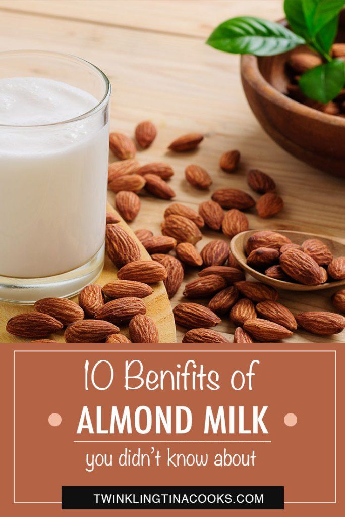 10 Benefits Of Almond Milk You Didn T Know About Twinkling Tina Cooks Almond Benefits Almond Milk Benefits Almond Milk
