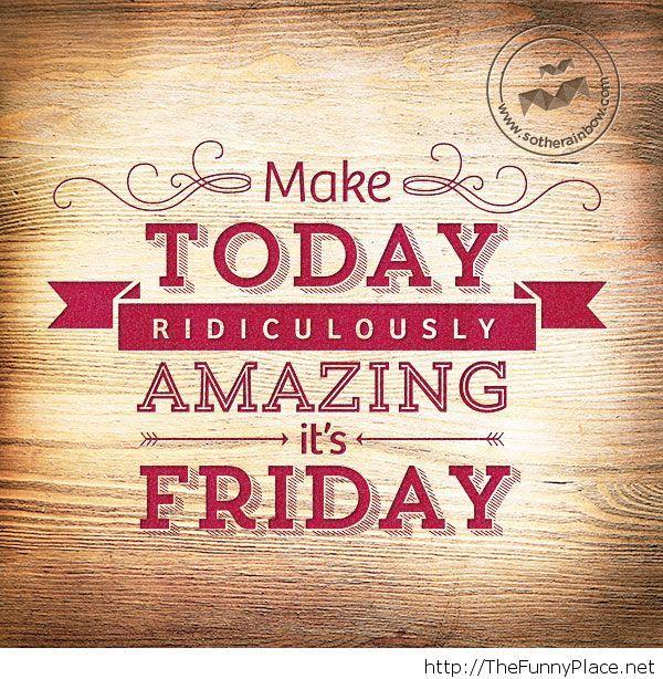 Its Friday Quote Its Friday Quote Its Friday Quotes Friday Motivational Quotes Friday Quotes Funny