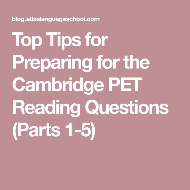 Top Tips For Preparing For The Cambridge Pet Reading Questions Parts 1 5 Cambridge Pet This Or That Questions Preparation