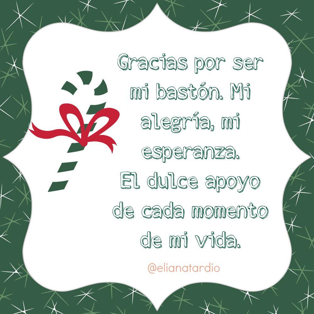 Gracias Por Ser Mi Bastón Frases De Navidad Fraces