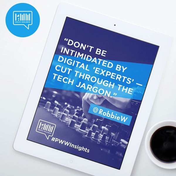 """Don't be intimidated by digital 'experts' - cut through the tech jargon""- Robbie Whiting of #ARGONUAT #Digital #Tech #Quotes #PWWInsights"