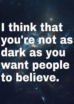 Not as dark.