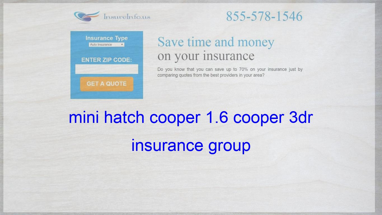 Mini Hatch Cooper 1 6 Cooper 3dr Insurance Group Insurance