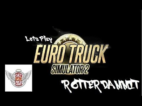 Let's Play Euro Truck Simulator 2 #4 - Rotterdammit