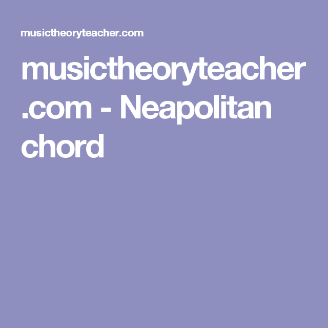 Musictheoryteacher Neapolitan Chord My Composing Toolbox