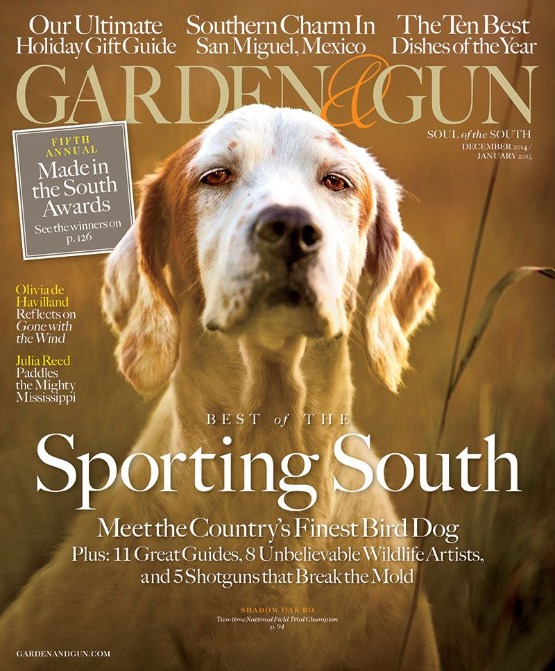 Garden Gun Magazine December 2014 January 2015 Love this