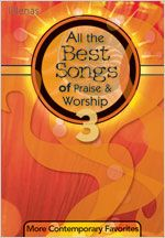 Lillenas Music -- All the Best Songs of Praise & Worship 3: More Contemporary Favorites
