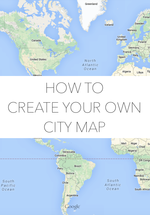 HOW TO CREATE YOUR OWN CITY MAP Design Darling Pinterest City - Create your own travel map