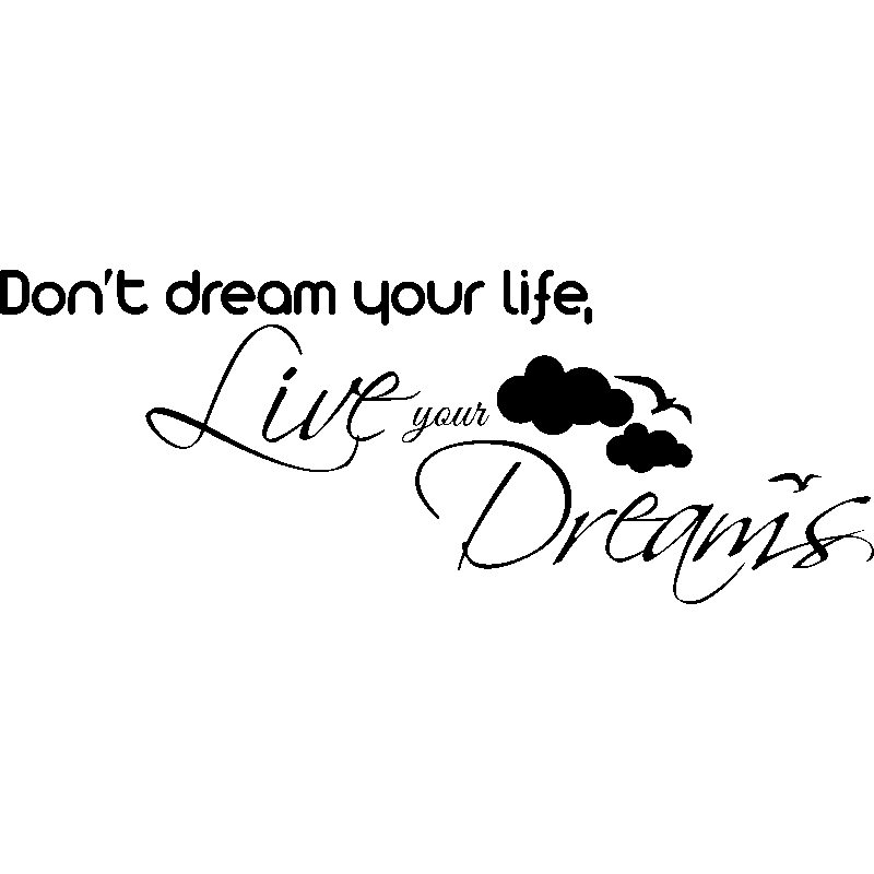Sticker Don't dream your life, Live your dreams | Pinterest
