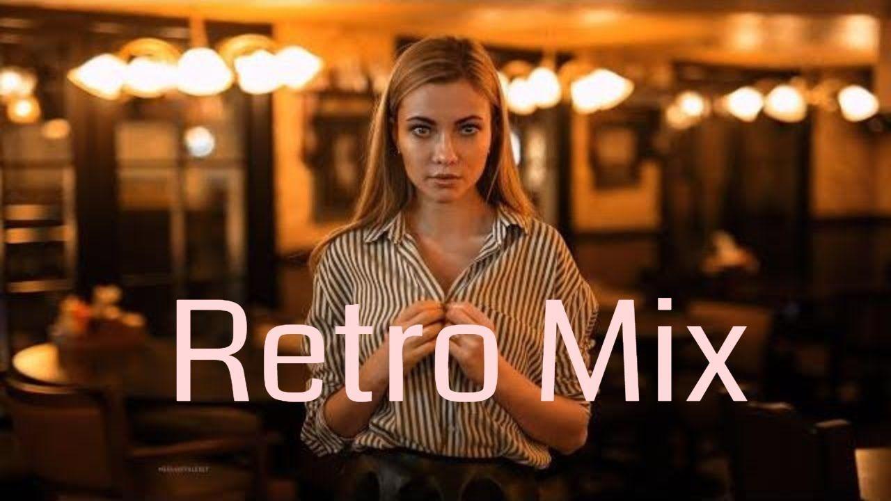 Retro Mix 2018 | Best Deep House Remixes of Popular 80-90