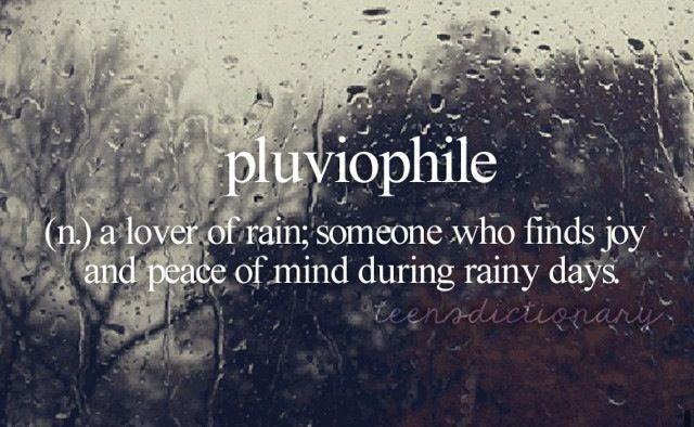 Pluviophile - loving the rain
