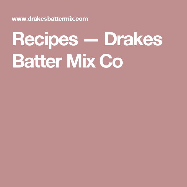Recipes — Drakes Batter Mix Co