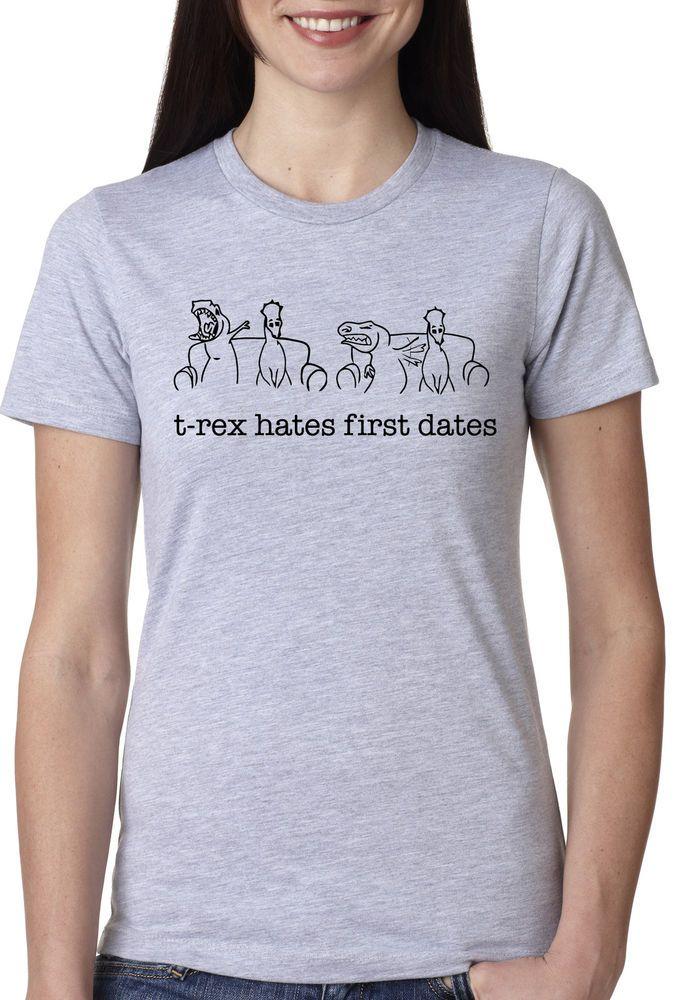 Women's T-Rex Hates First Dates T-Shirt Funny Girls ...