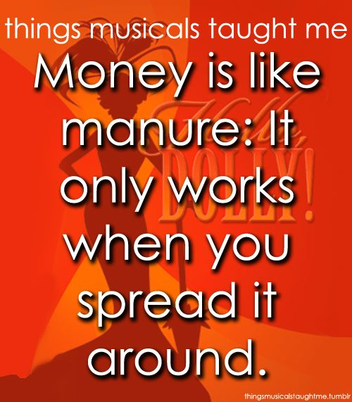 Things Musicals Taught Me Submitted By Crazywolfchick Jokes Quotes Musicals Musician Quotes