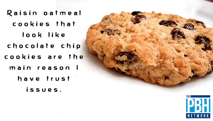 Funny Quotes That Will Have You Laughing To Your Grave Oatmeal Raisin Cookies Oatmeal Cookies Funny Quotes