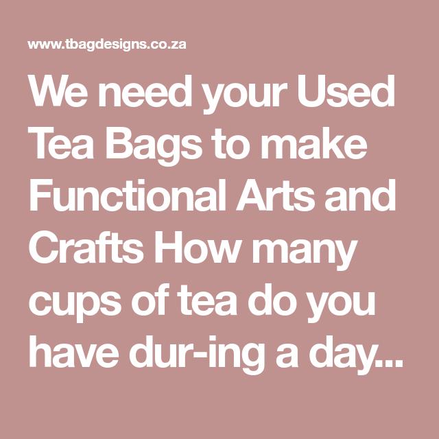 WE NEED USED TEA BAGS   Used tea bags, Tea, T bag