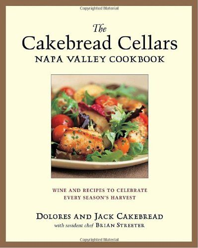The Cakebread Cellars Napa Valley Cookbook Wine and Recipes to Celebrate Every Seasons Harvest * Check this awesome product by going to the link at the image.